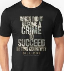 Billions Fan Art - When Did It Become a Crime to Succeed in This Country? - billionsfaceoff Slim Fit T-Shirt