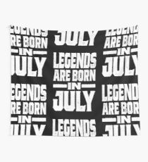 Legends are Born in July Wall Tapestry