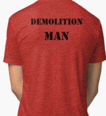 Demolition man Tri-blend T-Shirt