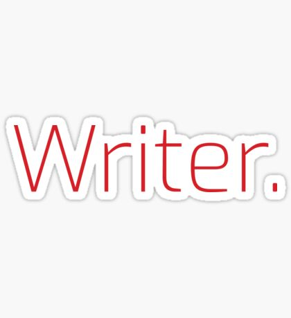 Copy of Writer. (Thin Red Text) Sticker