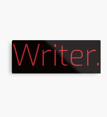Copy of Writer. (Thin Red Text) Metal Print