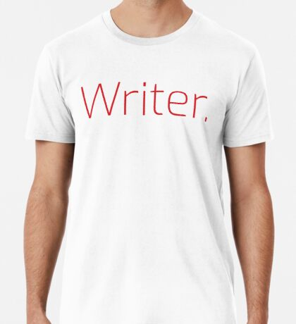 Copy of Writer. (Thin Red Text) Premium T-Shirt