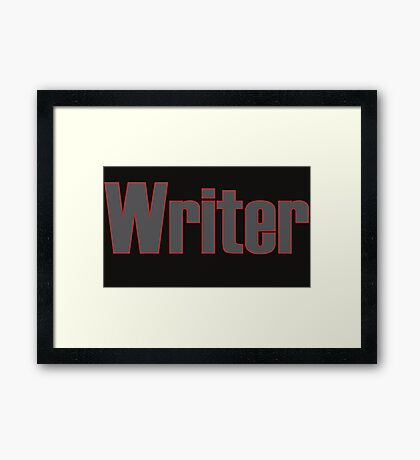 Writer -- Black Text with Red Outline Framed Print