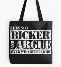 Lets Not Bicker Tote Bag