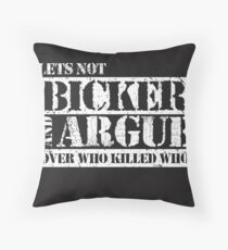Lets Not Bicker Throw Pillow