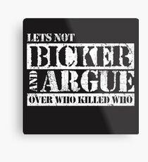 Lets Not Bicker Metal Print