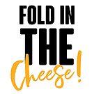 Falte den Käse! von kjanedesigns