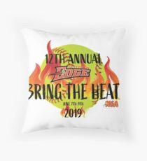 12TH ANNUAL EDGE BRING THE HEAT Throw Pillow