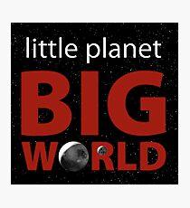 Little Planet, Big World  Photographic Print