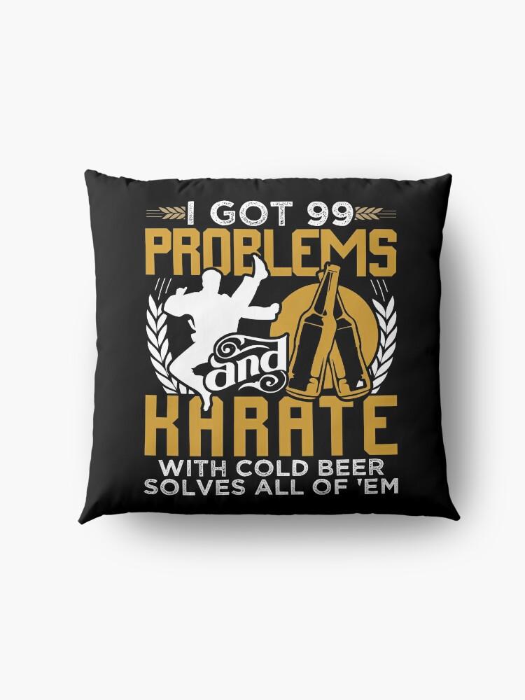 Alternative Ansicht von 99 Problems Karate Solves Them All Bodenkissen
