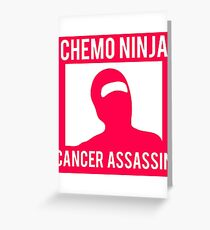 Chemo Ninja Cancer Assassin Greeting Card