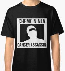 Chemo Ninja Cancer Assassin Classic T-Shirt