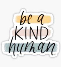 Sei ein freundlicher Mensch Sticker