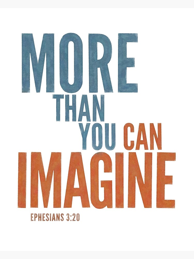 More than you can imagine - Ephesians 3:20 by StackingStones