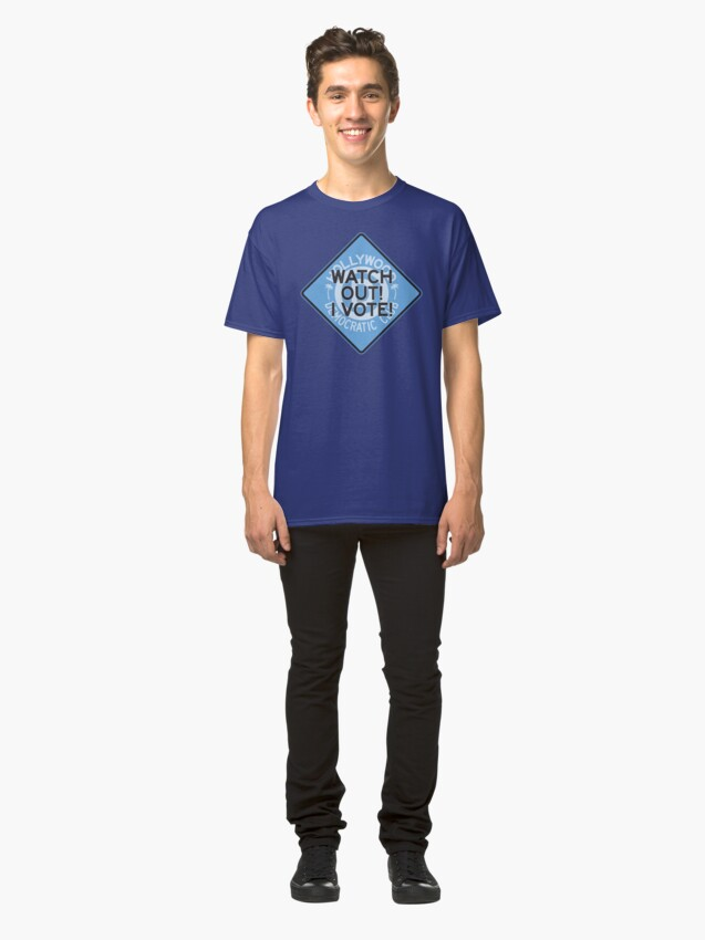 Alternate view of Hollywood Florida Democratic Club –Watch Out I Vote Classic T-Shirt