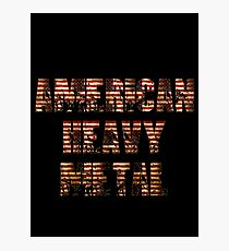 AMERICAN HEAVY METAL Photographic Print