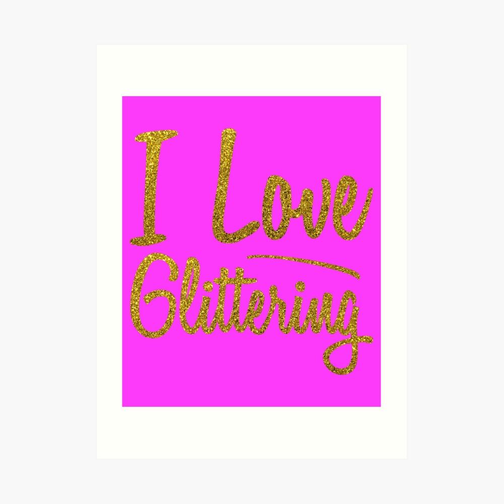 Ich liebe glitzern (2) Kunstdruck