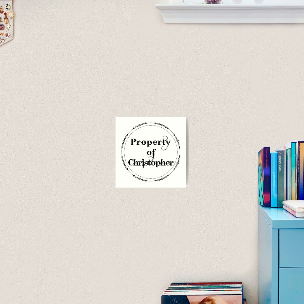 Property of Christopher Art Print