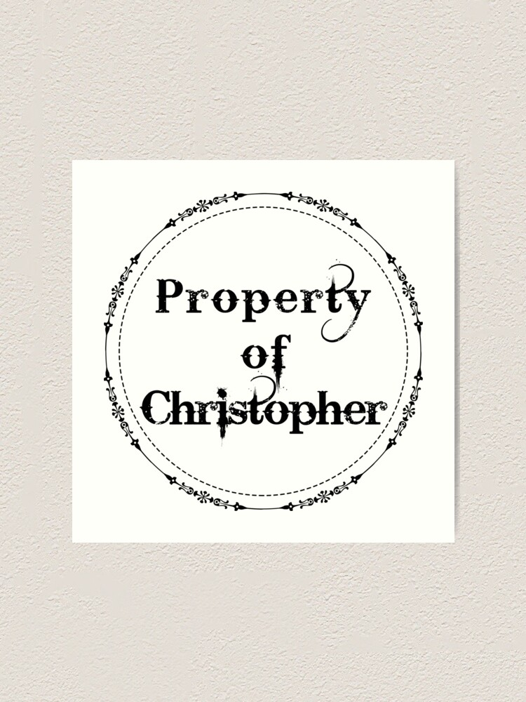 Alternate view of Property of Christopher Art Print