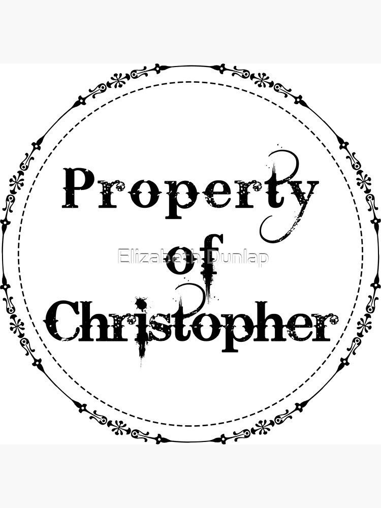 Property of Christopher by horse1412000