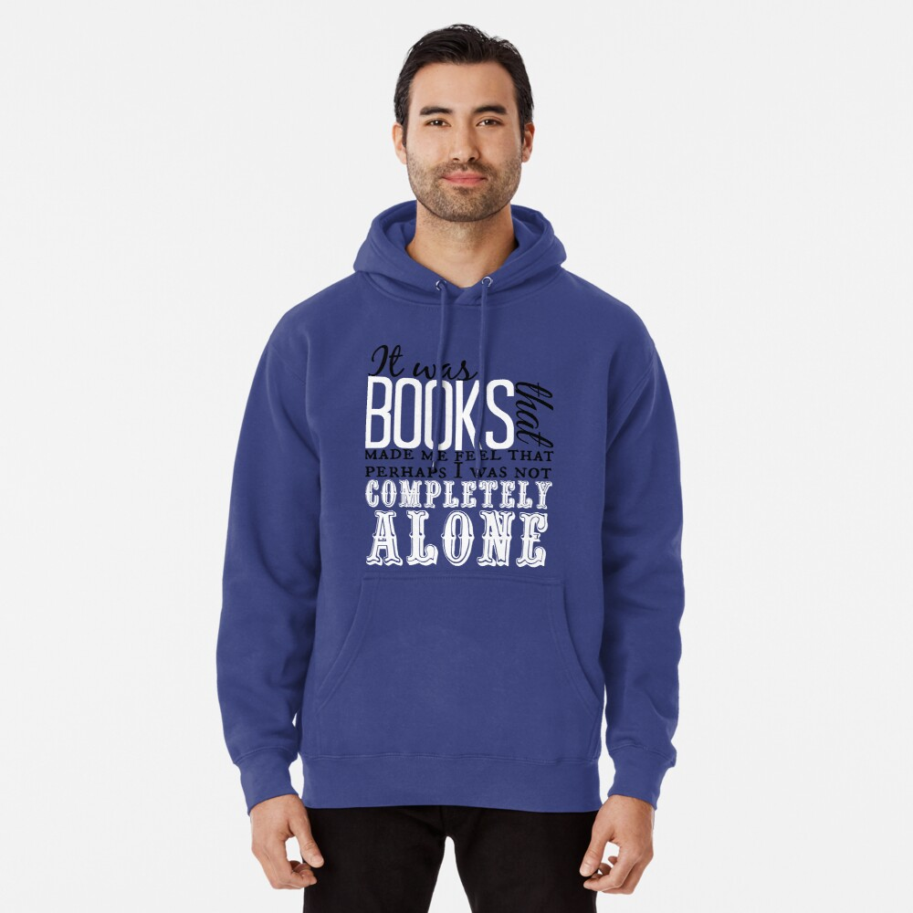 """""""It was books. . ."""" Will Quote Pullover Hoodie"""