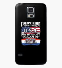 I May Live In The USA But My Story Began In Croatia - Gift For Croatian From Croatia Hülle & Klebefolie für Samsung Galaxy