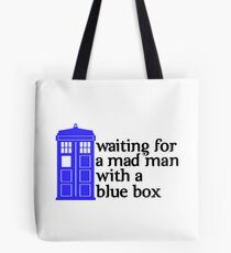 Waiting For a Mad Man With a Blue Box Tote Bag