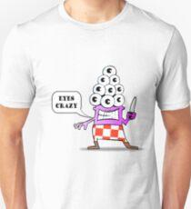 Eyes Crazy T-Shirt