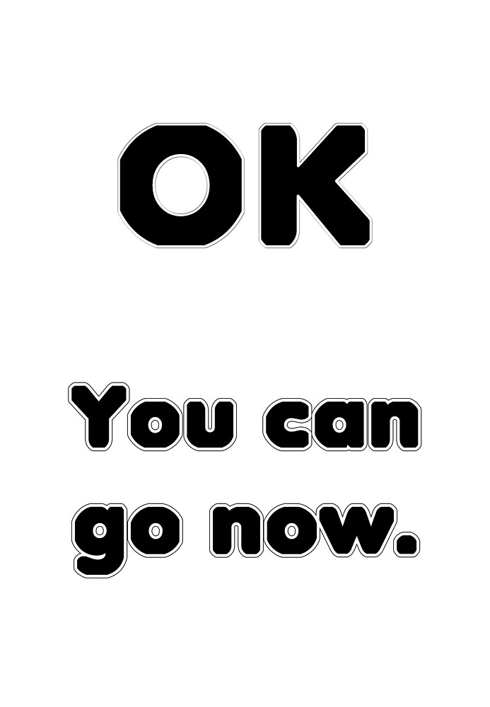 You can go now. by Etakeh