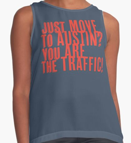 Just Move to Austin? You ARE the Traffic! - Orange Text Sleeveless Top