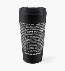 The Man in the Arena / Daring Greatly Quote - Theodore Roosevelt Travel Mug