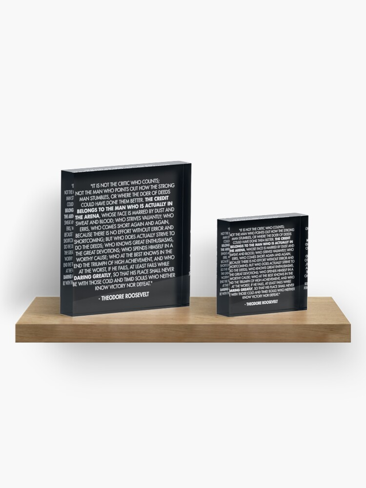Alternate view of The Man in the Arena / Daring Greatly Quote - Theodore Roosevelt Acrylic Block