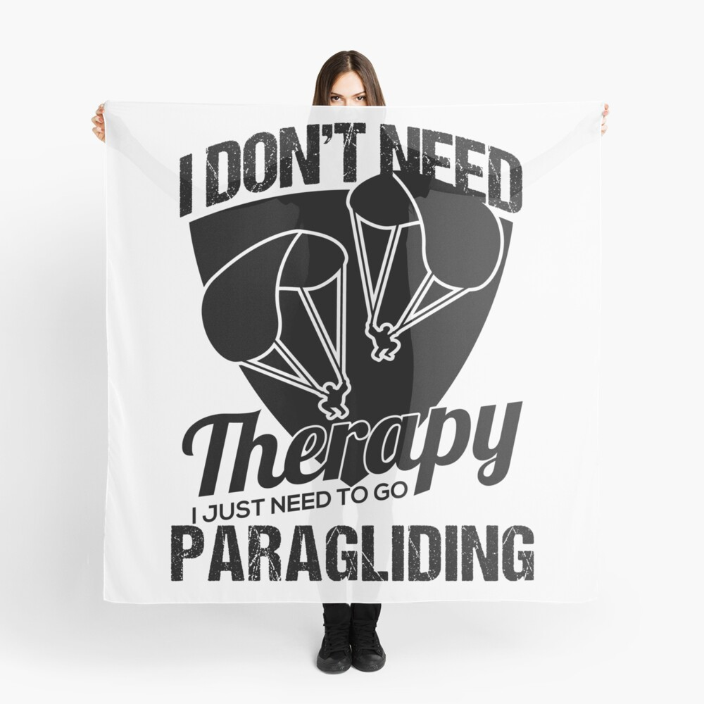 I Don't Need Therapy Just Paragliding Scarf