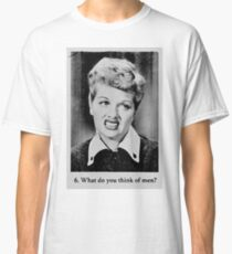 Lucille Ball - What Do You Think Of Men? Classic T-Shirt