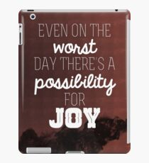Even on the worst day there's a possibility for joy iPad Case/Skin