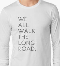 We All Walk The Long Road Long Sleeve T-Shirt