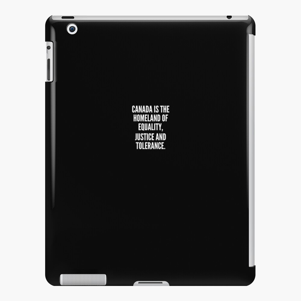 Canada is the homeland of equality justice and tolerance Funda y vinilo para iPad