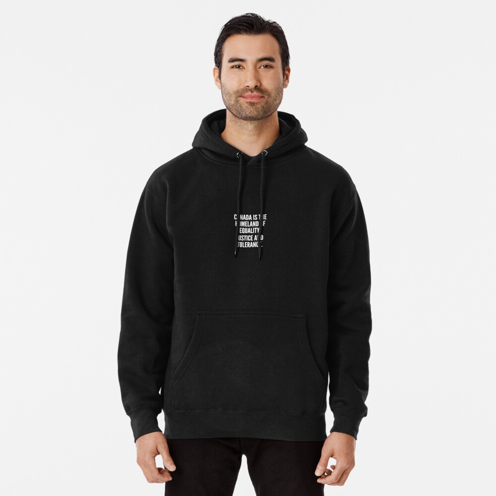 Canada is the homeland of equality justice and tolerance Sudadera con capucha