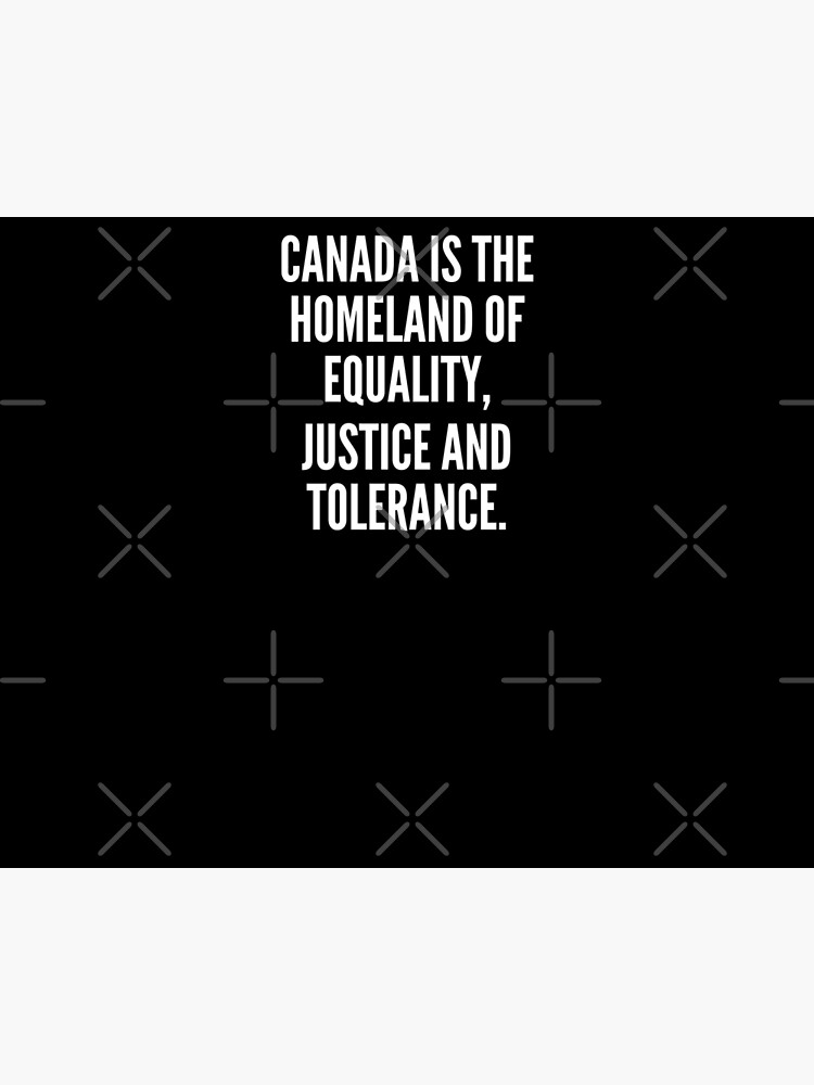Canada is the homeland of equality justice and tolerance de dkelemen