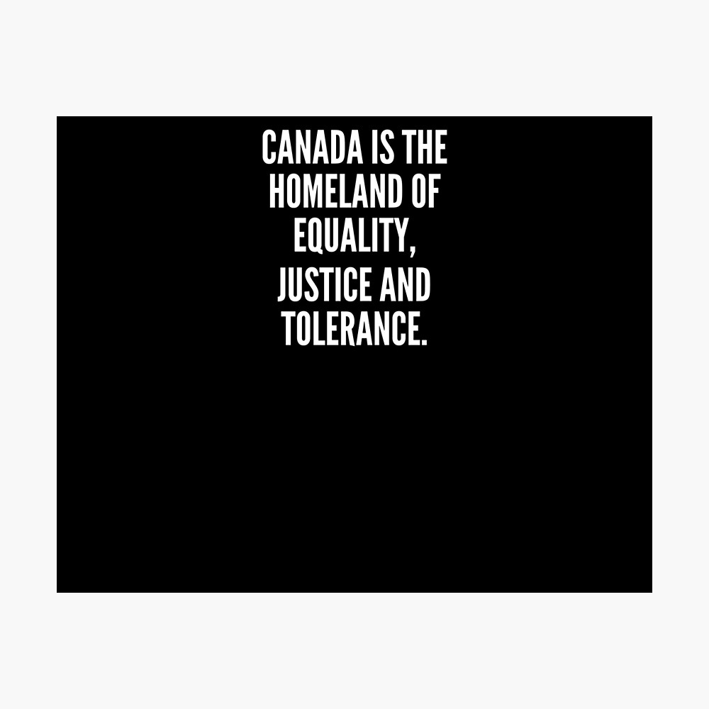 Canada is the homeland of equality justice and tolerance Lámina fotográfica