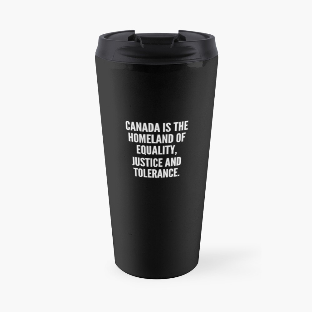 Canada is the homeland of equality justice and tolerance Taza de viaje
