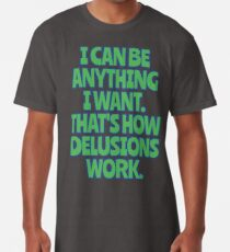 I can do anything I Want - honest Long T-Shirt