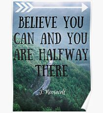 Believe you can, and you are halfway there. Poster