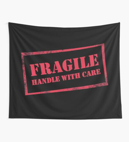 Fragile, Handle with Care Wall Tapestry