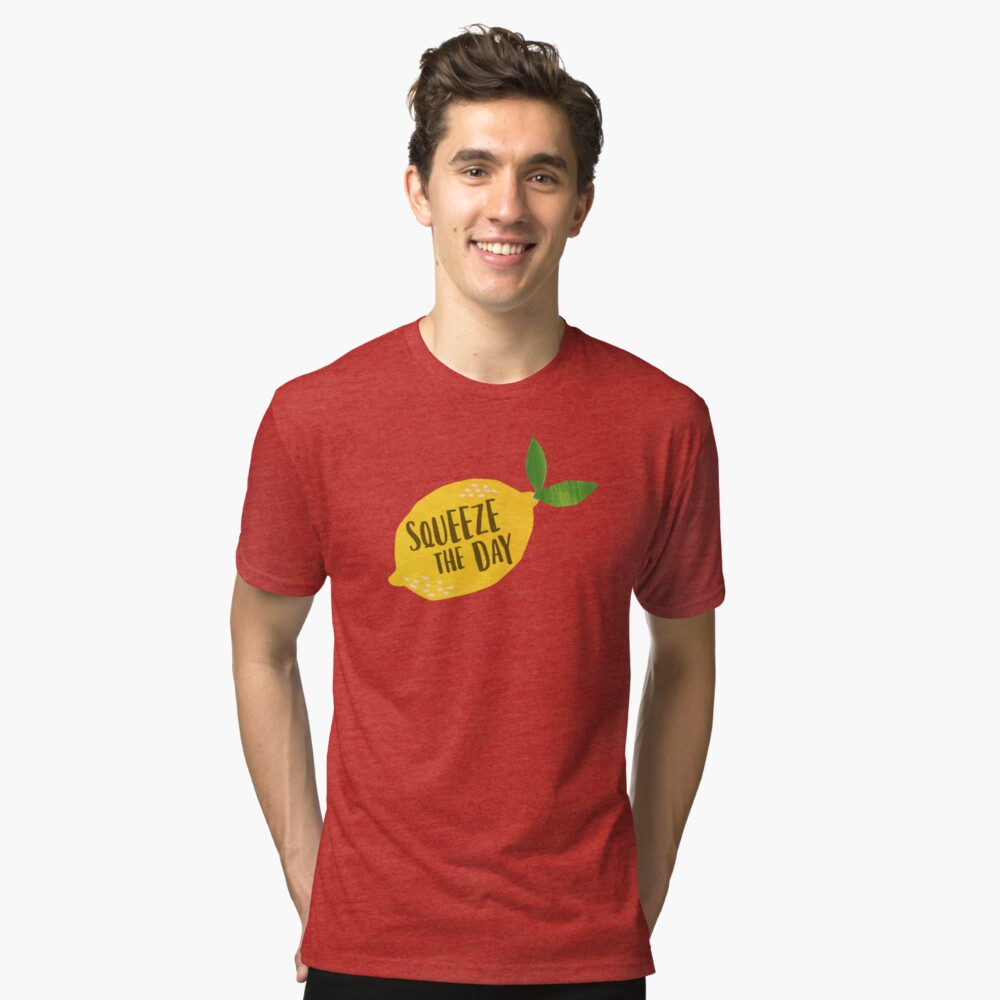 Squeeze the Day Tri-blend T-Shirt