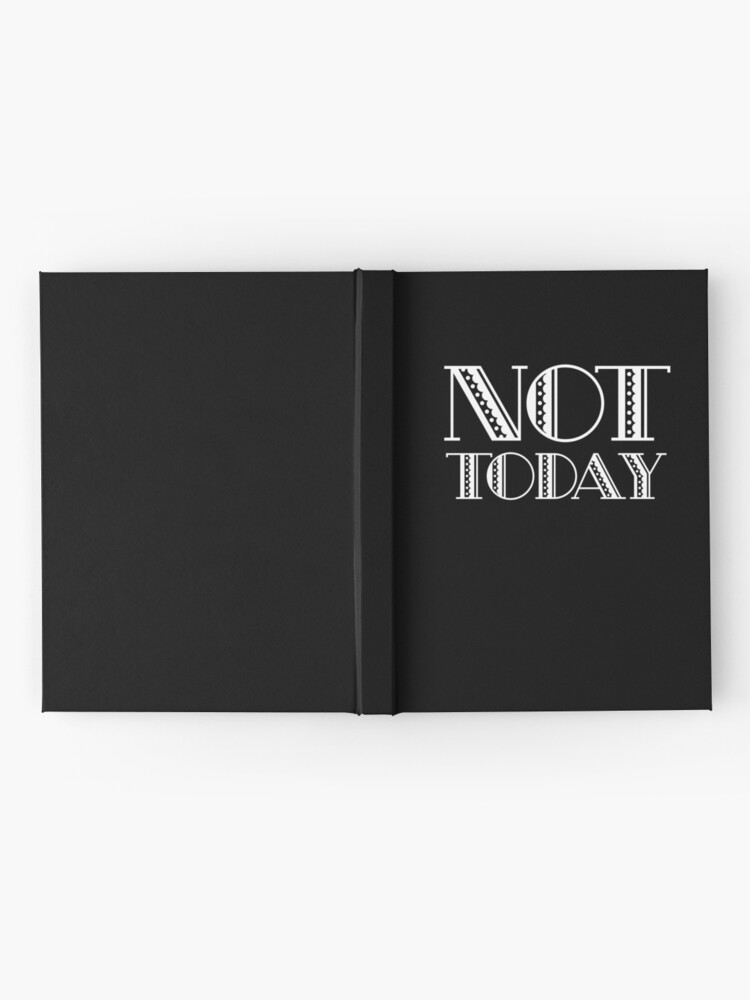 Alternate view of Not Today - TV Fandom - Pop Culture Gift  Hardcover Journal