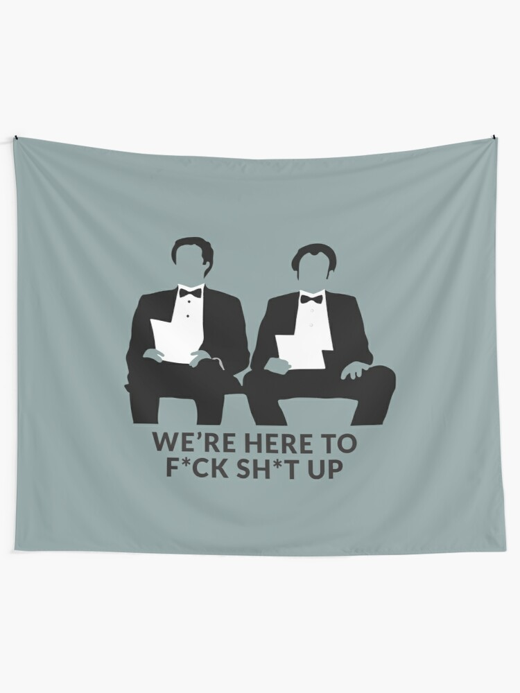 Alternate view of We're Here to F*ck Sh*t Up Tapestry