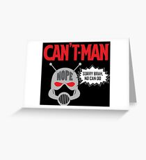 Can't Man Greeting Card
