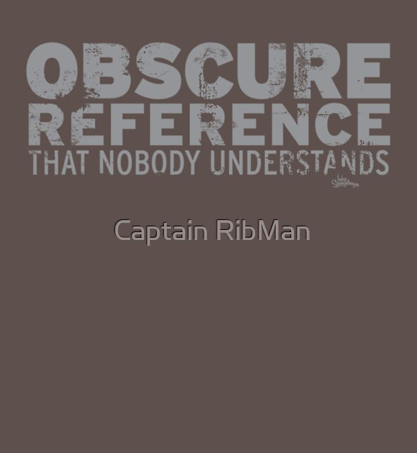 Obscure Reference by Captain RibMan