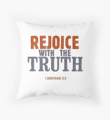 Rejoice with the truth - 1 Corinthians 13:6 Floor Pillow